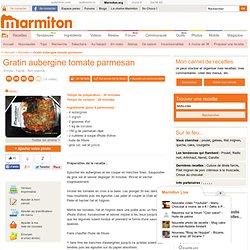 Gratin aubergine tomate parmesan : Recette de Gratin aubergine tomate parmesan
