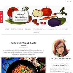 Easy Aubergine Balti - Tinned Tomatoes