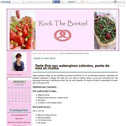 Tarte fine aux aubergines colorées, pesto de noix et ricotta - Rock The Bretzel