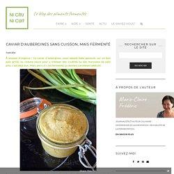 Caviar d'aubergines sans cuisson, mais fermenté