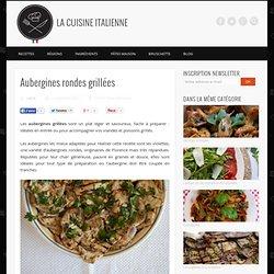 Aubergines rondes grillées - Recette de La Cuisine Italienne