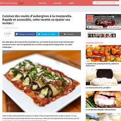 Cuisinez des roulés d'aubergines à la mozzarella. Rapide et accessible, cette recette va épater vos invités!