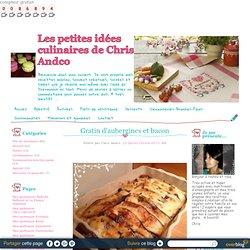 Gratin d'aubergines et bacon - Les petites idées culinaires de Chris Andco