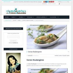 Caviar d'aubergines - Les joyaux de sherazade : Recettes de cuisine, faciles et rapides