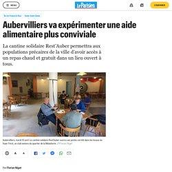 LE PARISIEN 18/04/18 Aubervilliers va expérimenter une aide alimentaire plus conviviale