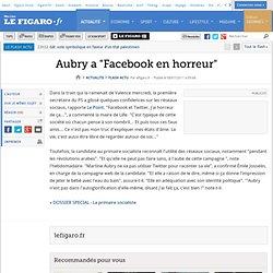 Aubry a ''Facebook en horreur''