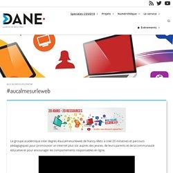 #aucalmesurleweb - Délégation académique au numérique - académie de Nancy-Metz