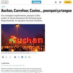 Auchan, Carrefour, Casino… pourquoi ça tangue