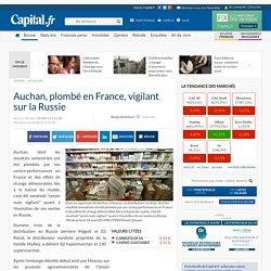 Auchan, plombé en France, vigilant sur la Russie