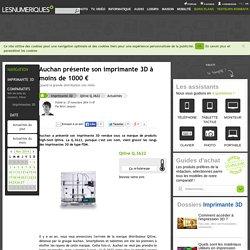 Auchan présente son imprimante 3D à moins de 1000€