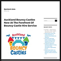 Auckland Bouncy Castles Now At The Forefront Of Bouncy Castle Hire Service – Qontent Asia