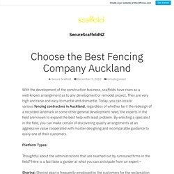 Choose the Best Fencing Company Auckland – SecureScaffoldNZ