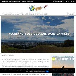Auckland : des volcans dans la ville