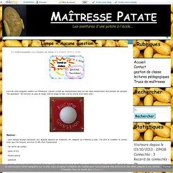 Lampe « Aucune question » - Maîtresse Patate