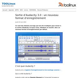 Sortie d'Audacity 3.0 : un nouveau format d'enregistrement