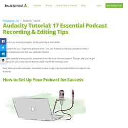 Audacity Tutorial: 17 Essential Audacity Tips for Podcasters