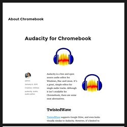 Audacity for Chromebook – About Chromebook