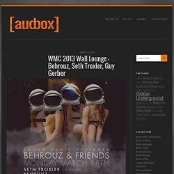 WMC 2013 Wall Lounge - Behrouz, Seth Troxler, Guy Gerber
