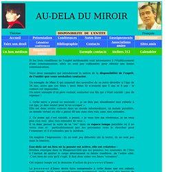 disponibilité de l'esprit, de l'entité que vous souhaitez contacter - audeladumiroir.fr