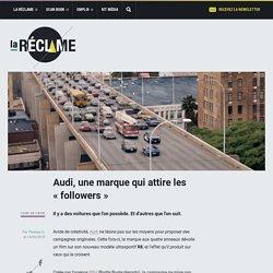 Audi, une marque qui attire les «followers»