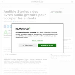 Audible Stories : des livres audio gratuits pour occuper les enfants