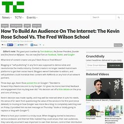 How To Build An Audience On The Internet: The Kevin Rose School Vs. The Fred Wilson School