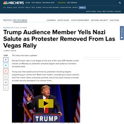 Trump Audience Member Yells Nazi Salute as Protester Removed From Las Vegas Rally