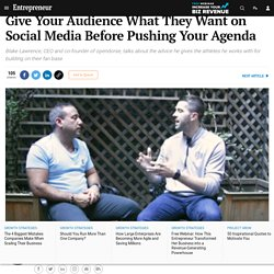 Give Your Audience What They Want on Social Media Before Pushing Your Agenda