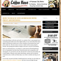 How to Reach New Audiences with Print Advertising - Coffee News KC Metro