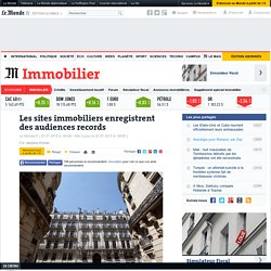Les audiences records des sites immobiliers