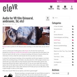 Audio for VR film (binaural, ambisonic, 3d, etc)