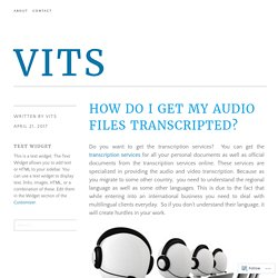 How Do I Get My Audio Files Transcripted? – VITS