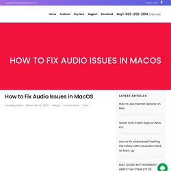 How to Fix Audio Issues in MacOS (Simple Steps)