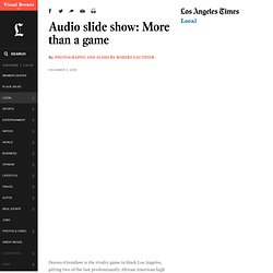 Audio slide show: More than a game -