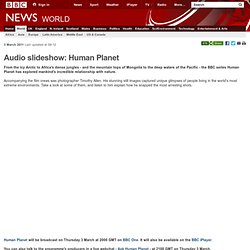 Audio slideshow: Human Planet