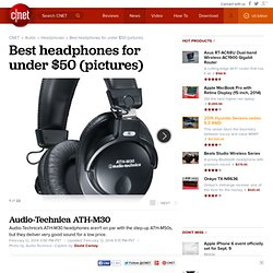 Audio-Technica ATH-M30 -Technica ATH-M30 - Best headphones for under $50 (pictures)