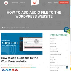 How to add audio clips or mp3 files in WordPress domain/website