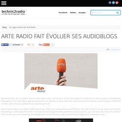 Arte Radio fait évoluer ses audioblogs