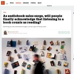 As audiobook sales surge, will people finally acknowledge that listening to a book counts as reading?