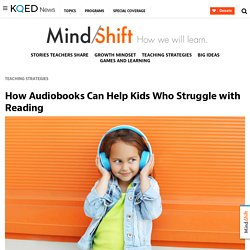 How Audiobooks Can Help Kids Who Struggle with Reading
