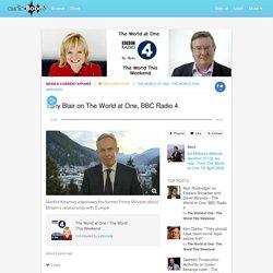 Tony Blair on The World at One, BBC Radio 4