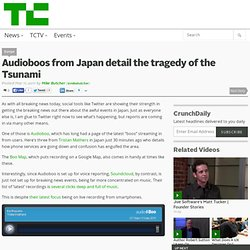 Audioboos from Japan detail the tragedy of the Tsunami