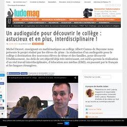 Un audioguide pour découvrir le collège : astucieux et en plus, interdisciplinaire !