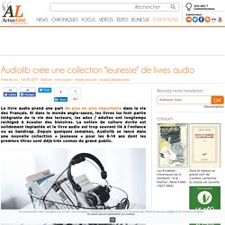 Audiolib crée une collection jeunesse de livres audio