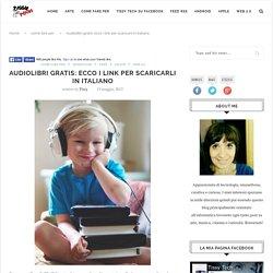Audiolibri gratis: ecco i link per scaricarli in italiano