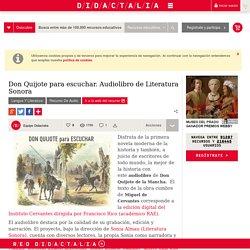 Don Quijote para escuchar. Audiolibro de Literatura Sonora - Didactalia: material educativo