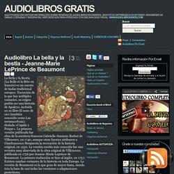 AUDIOLIBROS GRATIS: Audiolibro La bella y la bestia - Jeanne-Marie LePrince de Beaumont