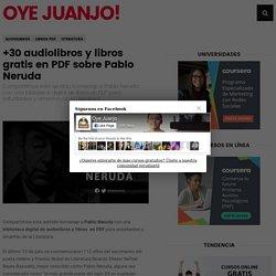+30 audiolibros y libros gratis en PDF sobre Pablo Neruda