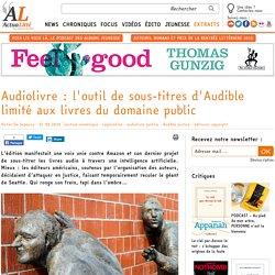 Audiolivre : l'outil de sous-titres d'Audible limité aux livres du domaine public