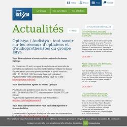 Optistya / Audistya: tout savoir sur les réseaux d'opticiens et d'audioprothésistes du groupe Istya